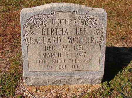 BALLARD MCCLURE, BERTHA LEE - Dallas County, Arkansas | BERTHA LEE BALLARD MCCLURE - Arkansas Gravestone Photos