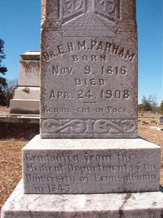 PARHAM, DR. E. H. M. (BIO) - Dallas County, Arkansas | DR. E. H. M. (BIO) PARHAM - Arkansas Gravestone Photos