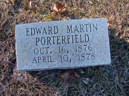 PORTERFIELD, EDWARD MARTIN - Dallas County, Arkansas   EDWARD MARTIN PORTERFIELD - Arkansas Gravestone Photos