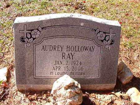 HOLLOWAY RAY, AUDREY - Dallas County, Arkansas   AUDREY HOLLOWAY RAY - Arkansas Gravestone Photos
