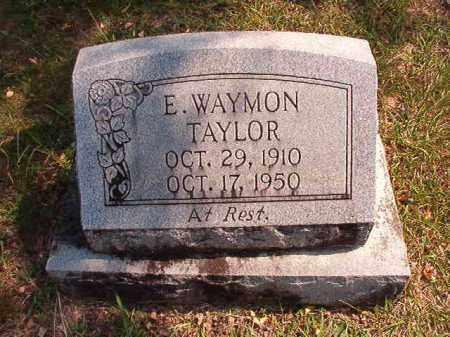 TAYLOR, E WAYMON - Dallas County, Arkansas | E WAYMON TAYLOR - Arkansas Gravestone Photos