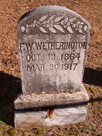 WETHERINGTON, F W - Dallas County, Arkansas | F W WETHERINGTON - Arkansas Gravestone Photos