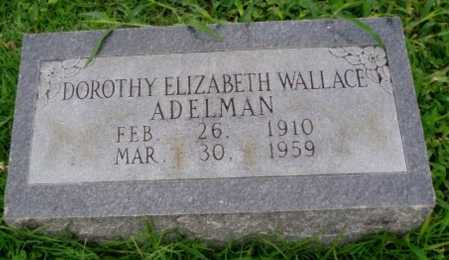 WALLACE ADELMAN, DOROTHY ELIZABETH - Desha County, Arkansas | DOROTHY ELIZABETH WALLACE ADELMAN - Arkansas Gravestone Photos