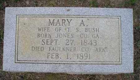 BUSH, MARY A. - Faulkner County, Arkansas | MARY A. BUSH - Arkansas Gravestone Photos