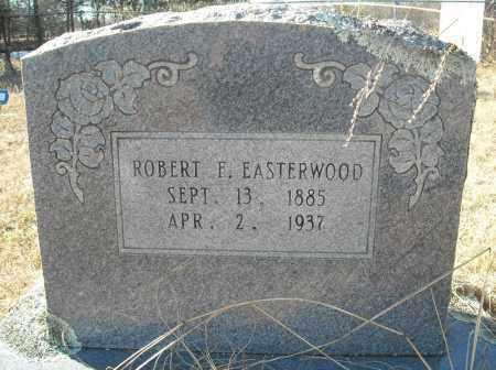 EASTERWOOD, ROBERT F. - Faulkner County, Arkansas   ROBERT F. EASTERWOOD - Arkansas Gravestone Photos
