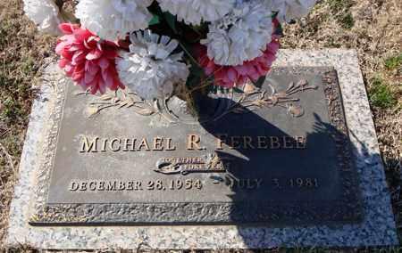 FEREBEE, MICHAEL R. - Faulkner County, Arkansas | MICHAEL R. FEREBEE - Arkansas Gravestone Photos