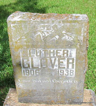 GLOVER, LUTHER - Faulkner County, Arkansas | LUTHER GLOVER - Arkansas Gravestone Photos