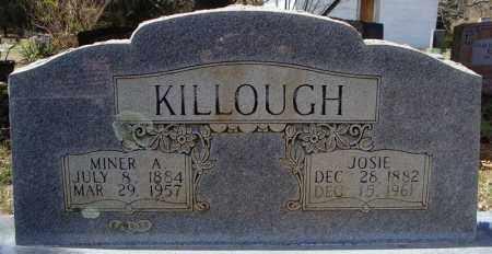 "KILLOUGH, MARY JOSEPHINE ""JOSIE"" - Faulkner County, Arkansas | MARY JOSEPHINE ""JOSIE"" KILLOUGH - Arkansas Gravestone Photos"