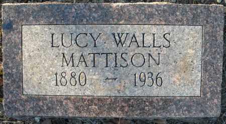 WALLS MATTISON, LUCY - Faulkner County, Arkansas   LUCY WALLS MATTISON - Arkansas Gravestone Photos