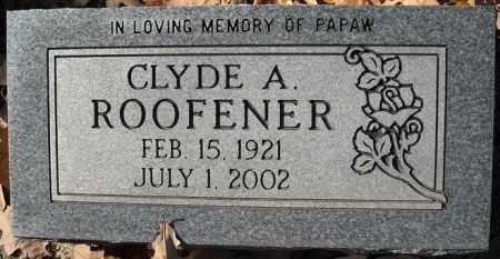 ROOFENER, CLYDE A. - Faulkner County, Arkansas | CLYDE A. ROOFENER - Arkansas Gravestone Photos