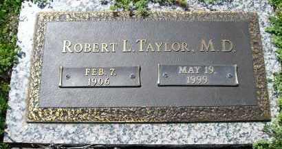 TAYLOR, M.D., ROBERT L. - Faulkner County, Arkansas | ROBERT L. TAYLOR, M.D. - Arkansas Gravestone Photos