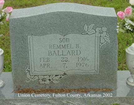 BALLARD, REMMEL B. - Fulton County, Arkansas | REMMEL B. BALLARD - Arkansas Gravestone Photos