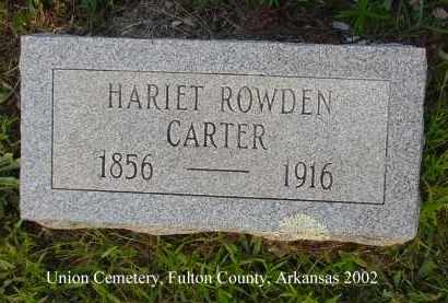 ROWDEN CARTER, HARIET - Fulton County, Arkansas | HARIET ROWDEN CARTER - Arkansas Gravestone Photos