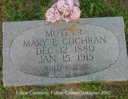 COCHRAN, MARY E. - Fulton County, Arkansas | MARY E. COCHRAN - Arkansas Gravestone Photos