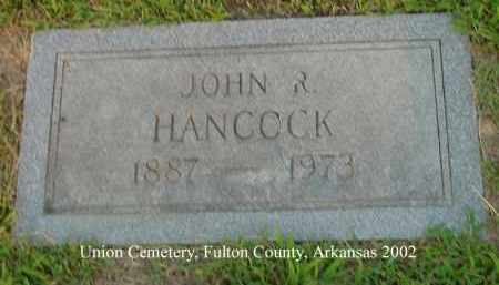 HANCOCK, JOHN R. - Fulton County, Arkansas | JOHN R. HANCOCK - Arkansas Gravestone Photos