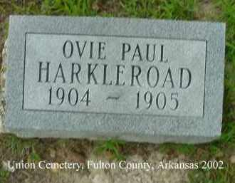 HARKLEROAD, OVIE PAUL - Fulton County, Arkansas | OVIE PAUL HARKLEROAD - Arkansas Gravestone Photos