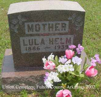 WEBB HELM, LULA - Fulton County, Arkansas | LULA WEBB HELM - Arkansas Gravestone Photos