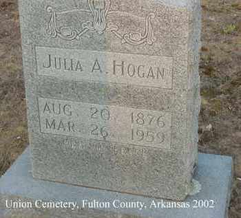 HOGAN, JULIA A. - Fulton County, Arkansas | JULIA A. HOGAN - Arkansas Gravestone Photos