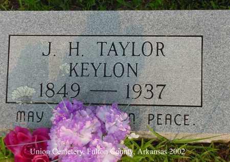 KEYLON, JOHN H. TAYLOR - Fulton County, Arkansas | JOHN H. TAYLOR KEYLON - Arkansas Gravestone Photos