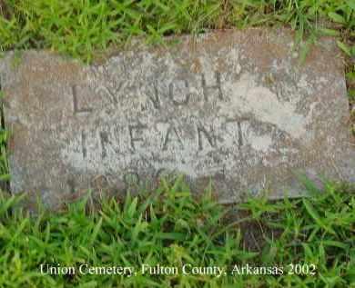 LYNCH, INFANT - Fulton County, Arkansas | INFANT LYNCH - Arkansas Gravestone Photos