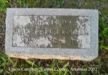 O'KELLEY, INFANT SON - Fulton County, Arkansas | INFANT SON O'KELLEY - Arkansas Gravestone Photos