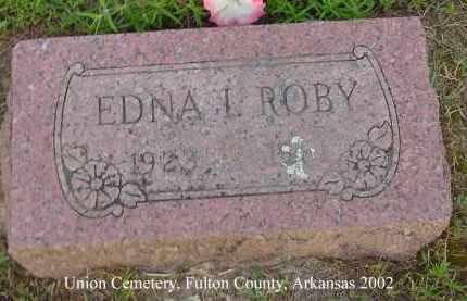 ROBY, EDNA I. - Fulton County, Arkansas | EDNA I. ROBY - Arkansas Gravestone Photos