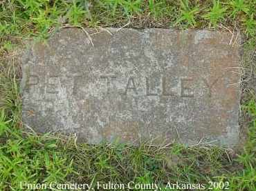 TALLEY, PET - Fulton County, Arkansas   PET TALLEY - Arkansas Gravestone Photos