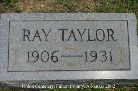 TAYLOR, RAY - Fulton County, Arkansas | RAY TAYLOR - Arkansas Gravestone Photos