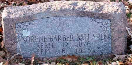 BARBER BALLARD, NORENE - Garland County, Arkansas | NORENE BARBER BALLARD - Arkansas Gravestone Photos