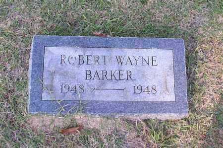 BARKER, ROBERT WAYNE - Garland County, Arkansas | ROBERT WAYNE BARKER - Arkansas Gravestone Photos