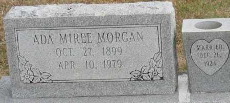MORGAN, ADA MIREE (CLOSE UP) - Garland County, Arkansas | ADA MIREE (CLOSE UP) MORGAN - Arkansas Gravestone Photos