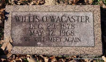WACASTER, WILLIS O. - Garland County, Arkansas | WILLIS O. WACASTER - Arkansas Gravestone Photos
