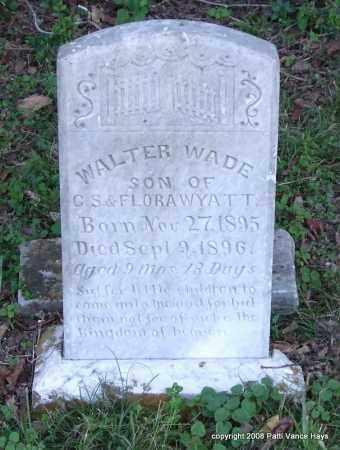 WYATT, WALTER WADE - Garland County, Arkansas | WALTER WADE WYATT - Arkansas Gravestone Photos