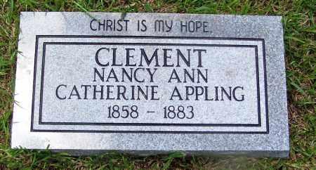 APPLING CLEMENT, NANCY ANN CATHERINE - Grant County, Arkansas | NANCY ANN CATHERINE APPLING CLEMENT - Arkansas Gravestone Photos