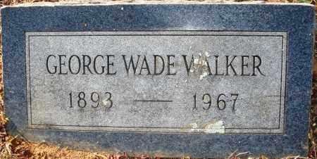 WALKER, GEORGE WADE - Grant County, Arkansas   GEORGE WADE WALKER - Arkansas Gravestone Photos
