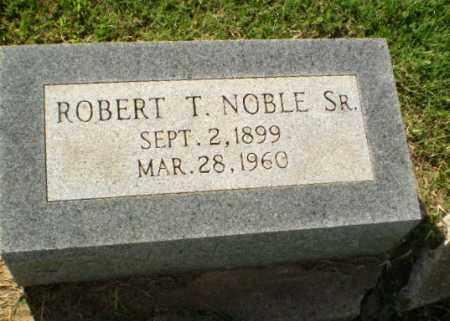 NOBLE, SR, ROBERT T - Greene County, Arkansas | ROBERT T NOBLE, SR - Arkansas Gravestone Photos