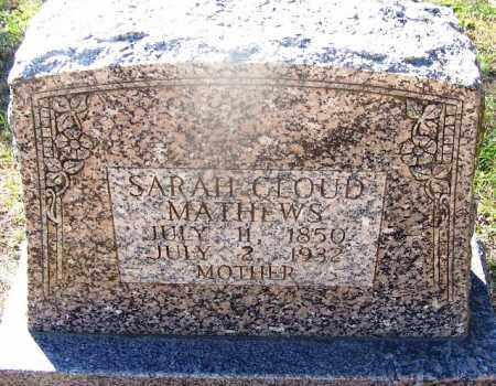 CLOUD MATHEWS, SARAH - Hot Spring County, Arkansas   SARAH CLOUD MATHEWS - Arkansas Gravestone Photos