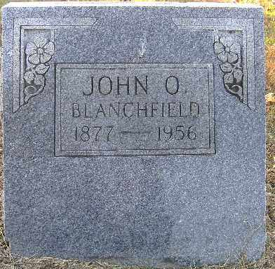 BLANCHFIELD, JOHN O. - Independence County, Arkansas | JOHN O. BLANCHFIELD - Arkansas Gravestone Photos