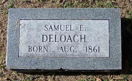 DELOACH, SAMUEL E - Independence County, Arkansas   SAMUEL E DELOACH - Arkansas Gravestone Photos