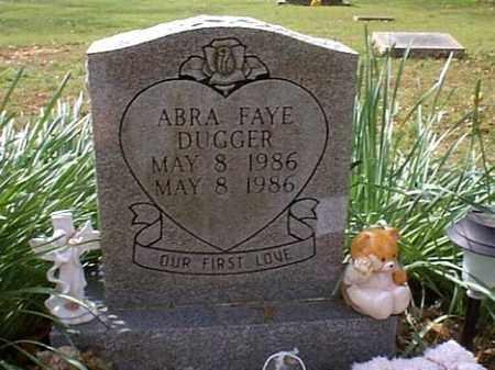 DUGGER, ABRA FAYE - Independence County, Arkansas   ABRA FAYE DUGGER - Arkansas Gravestone Photos