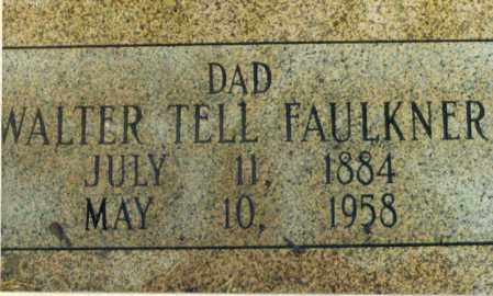 FAULKNER, WALTER TELL - Independence County, Arkansas | WALTER TELL FAULKNER - Arkansas Gravestone Photos