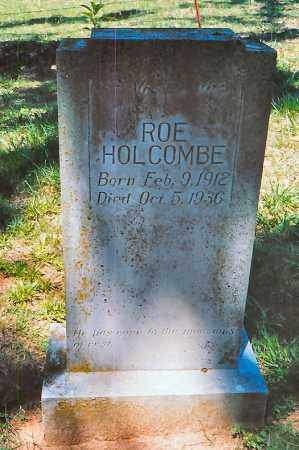 HOLCOMBE, ROE ELLIS - Independence County, Arkansas   ROE ELLIS HOLCOMBE - Arkansas Gravestone Photos