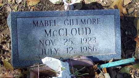 MCCLOUD, MABEL GILLMORE - Independence County, Arkansas | MABEL GILLMORE MCCLOUD - Arkansas Gravestone Photos