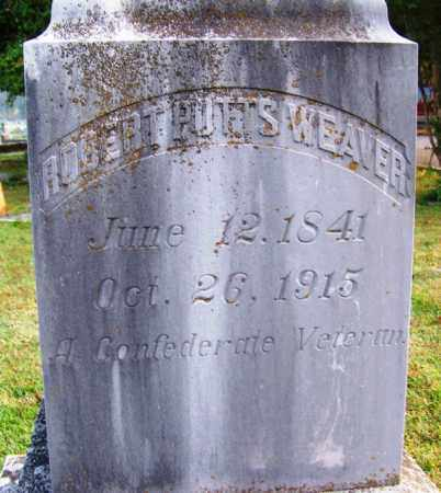WEAVER (VETERAN CSA), ROBERT PUTTS - Independence County, Arkansas | ROBERT PUTTS WEAVER (VETERAN CSA) - Arkansas Gravestone Photos