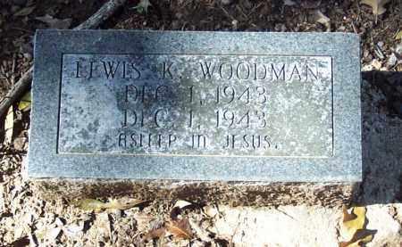 WOODMAN, LEWIS K. - Independence County, Arkansas | LEWIS K. WOODMAN - Arkansas Gravestone Photos