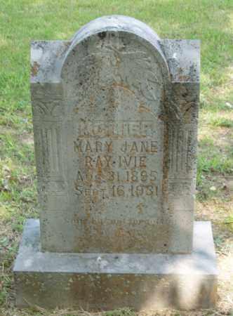 RAY IVIE, MARY JANE - Izard County, Arkansas | MARY JANE RAY IVIE - Arkansas Gravestone Photos