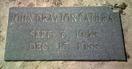 CATHRAE, JOHN DRAYTON - Jackson County, Arkansas   JOHN DRAYTON CATHRAE - Arkansas Gravestone Photos
