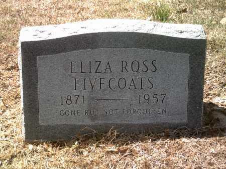 ROSS FIVECOATS, ELIZA - Jackson County, Arkansas | ELIZA ROSS FIVECOATS - Arkansas Gravestone Photos