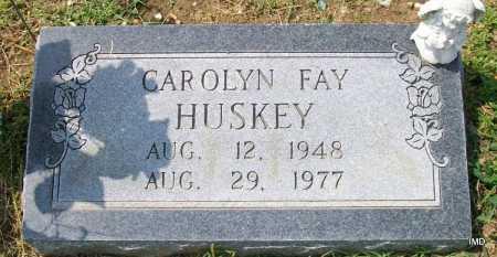 HUSKEY, CAROLYN FAY - Jackson County, Arkansas   CAROLYN FAY HUSKEY - Arkansas Gravestone Photos