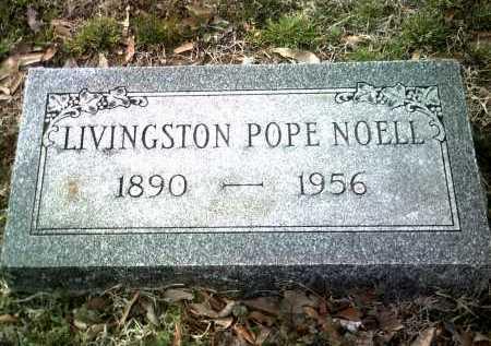 NOELL, LIVINGSTON POPE - Jackson County, Arkansas | LIVINGSTON POPE NOELL - Arkansas Gravestone Photos
